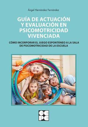 GUIA DE ACTUACION Y EVALUACION EN PSICOMOTRICIDAD VIVENCIADA