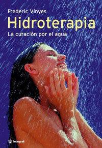 HIDROTERAPIA  -LA CURACION POR EL AGUA-