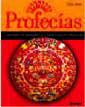 PROFECIAS  4000 AÑOS DE VISIONARIOS, PREDICCIONES Y PROFETAS