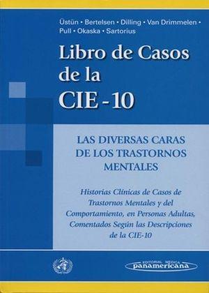 CIE-10, LIBRO DE CASOS. DIVERSAS CARAS TRASTORNOS MENTALES