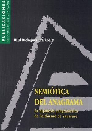 SEMIOTICA DEL ANAGRAMA. LA HIPOTESIS ANAGRAMATICA DE FERDINA