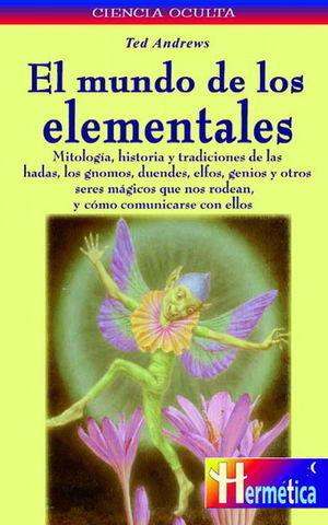 MUNDO DE LOS ELEMENTALES, EL (MITOLOGIA, HISTORIA Y TRADICIO NES DE LA