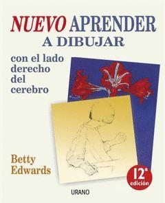 NUEVO APRENDER A DIBUJAR CON EL LADO DERECHO DEL CEREBRO 9ª ED.