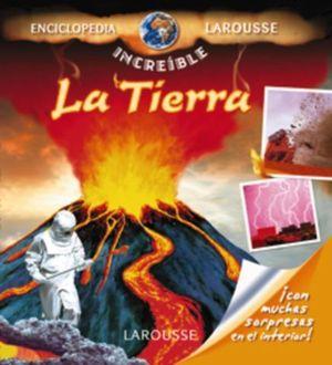 LA TIERRA ENCICLOPEDIA LAROUSSE INCREIBLE