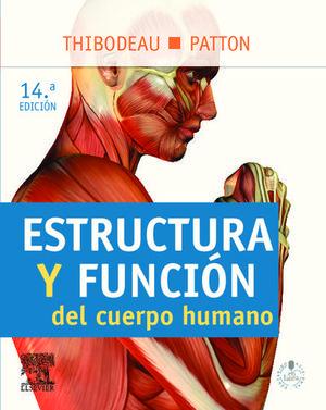 ESTRUCTURA Y FUNCION DEL CUERPO HUMANO 14ª ED.