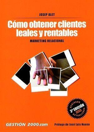 COMO OBTENER CLIENTES LEALES Y RENTABLES