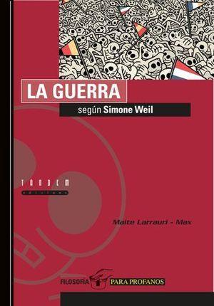 GUERRA, LA. SEGUN SIMONE WEIL