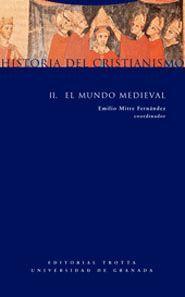 HISTORIA DEL CRISTIANISMO II. EL MUNDO MEDIEVAL