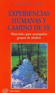 EXPERIENCIAS HUMANAS Y CAMINO DE FE