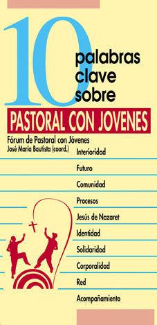 10 PALABRAS CLAVE SOBRE EL PASTORAL CON JOVENES
