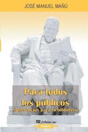 PARA TODOS LOS PUBLICOS. SUGERENCIAS PARA TU BIBLIOTECA