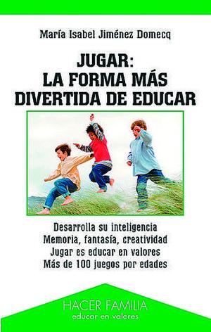 JUGAR LA FORMA MAS DIVERTIDA DE EDUCAR