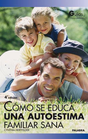 COMO SE EDUCA UNA AUTOESTIMA FAMILIAR SANA