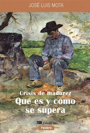 CRISIS DE MADUREZ. QUE ES Y COMO SE SUPERA