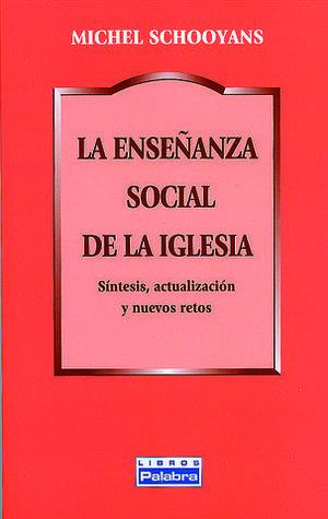 ENSEÑANZA SOCIAL DE LA IGLESIA, LA