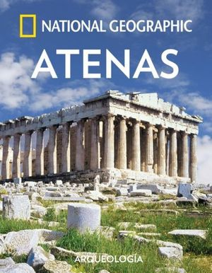 NATIONAL GEOGRAPHIC ARQUEOLOGIA ATENAS