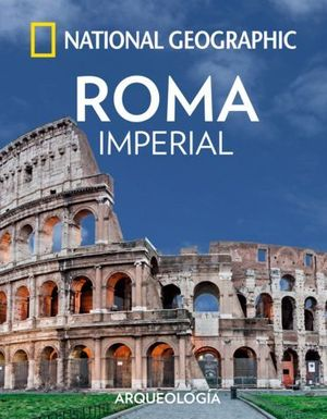 NATIONAL GEOGRAPHIC ROMA IMPERIAL