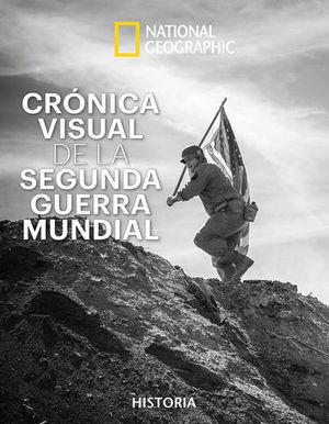 CRONICA VISUAL DE II GUERRA MUNDIAL
