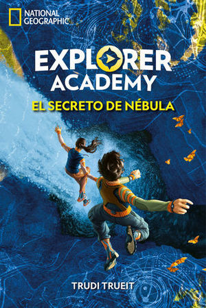 EXPLORER ACADEMY.  EL SECRETO DE NEBULA