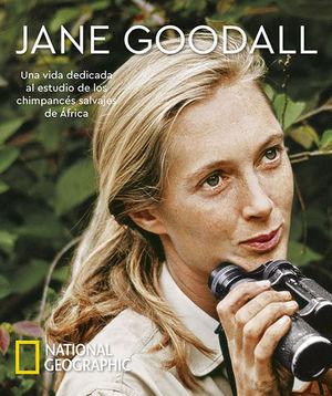 JANE GOODALL.  UNA VIDA DEDICADA AL ESTUDIO DE LOS CHIMPANCES