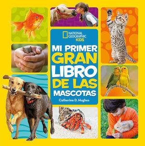 MI PRIMER GRAN LIBRO DE LAS MASCOTAS.