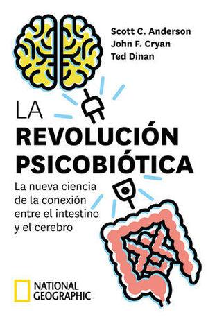 LA REVOLUCIÓN PSICOBIÓTICA. LA NUEVA CIENCIA DE LA CONEXIÓN ENTRE EL I