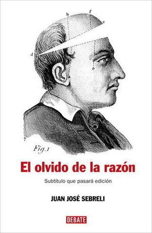 OLVIDO DE LA RAZON, EL