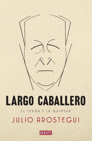 LARGO CABALLERO EL TESON Y LA QUIMERA