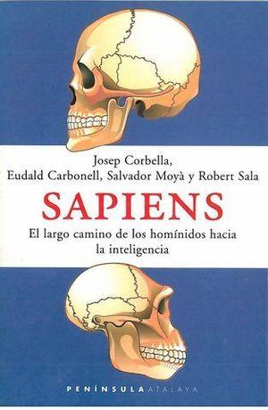 SAPIENS EL LARGO CAMINO DE HOMINIDOS HACIA LA INTELIGENCIA