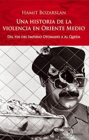 UNA HISTORIA DE LA VIOLENCIA EN ORIENTE MEDIO