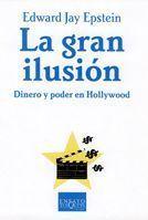 GRAN ILUSION, LA. DINERO Y PODER EN HOLLYWOOD