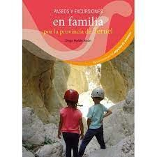 PASEOS Y EXCURSIONES EN FAMILIA POR LA PROVINCIA DE TERUEL