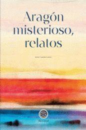 ARAGON MISTERIOSO, RELATOS