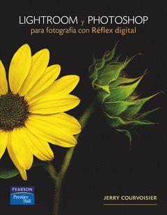 LIGHTROOM Y PHOTOSHOP PARA FOTOGRAFIA CON REFLEX DIGITAL