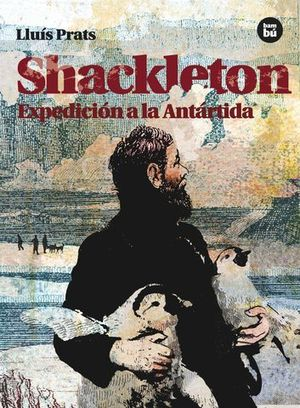 SHACKLETON EXPEDICION A LA ANTARTIDA