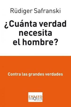 CUANTA VERDAD NECESITA EL HOMBRE ?