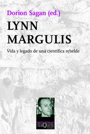 LYNN MARGULIS VIDA Y LEGADO DE UNA CIENTIFICA REBELDE