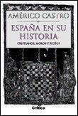 ESPAÑA EN SU HISTORIA. CRISTIANOS, MOROS Y JUDIOS