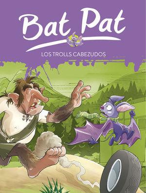 BAT PAT LOS TROLLS CABEZUDOS
