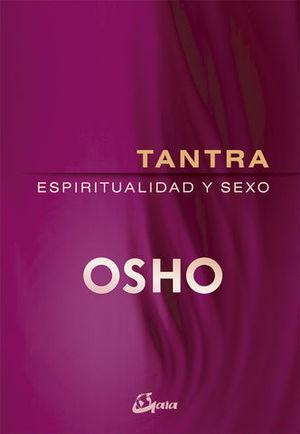 TANTRA.  ESPIRITUALIDAD Y SEXO