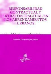 RESPONSABILIDAD CONTRACTUAL Y EXTRACONTRACTUAL ARRENDAMIENTOS URBANOS