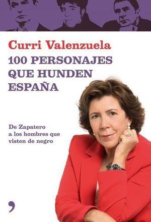 100 PERSONAJES QUE HUNDEN ESPAÑA