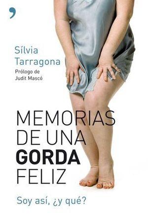 MEMORIAS DE UNA GORDA FELIZ