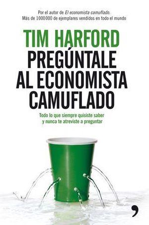 PREGUNTALE AL ECONOMISTA CAMUFLADO