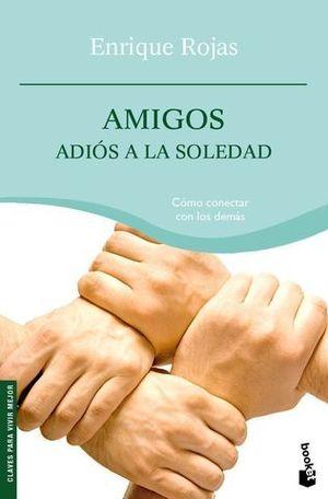 AMIGOS ADIOS A LA SOLEDAD