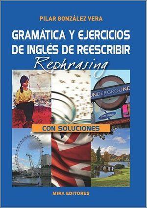 GRAMATICA Y EJERCICIOS DE INGLES DE REESCRIBIR REPHRASING