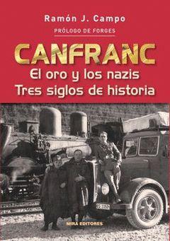CANFRANC EL ORO Y LOS NAZIS TRES SIGLOS DE HISTORIA