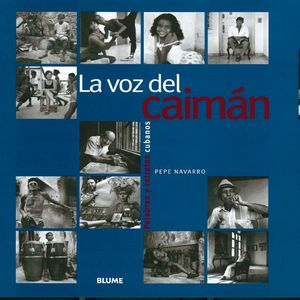 VOZ DEL CAIMAN, LA. PALABRAS Y RETRATOS CUBANOS