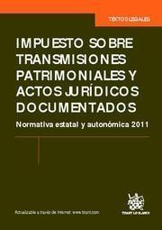 IMPUESTO SOBRE TRANSMISIONES Y ACTOS JURIDICOS DOCUMENTADOS ED. 2011