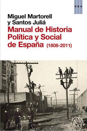 MANUAL DE HISTORIA POLITICA Y SOCIAL DE ESPAÑA ( 1808-2011 )